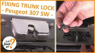How to Repair TRUNK Lock  - Peugeot 307 SW