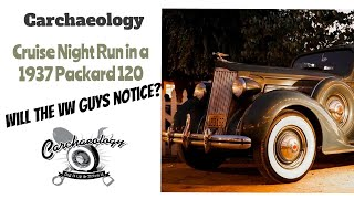 Carchaeology: Cruise night in a 1937 Packard 120
