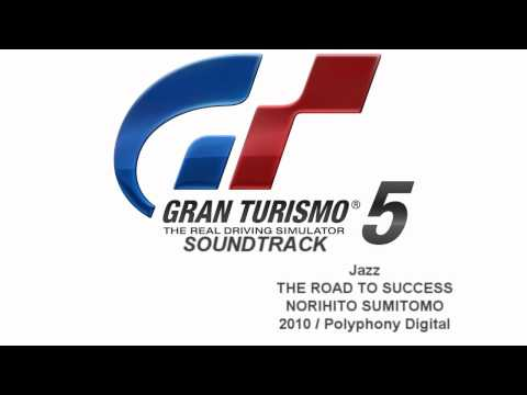 Gran Turismo 5 Soundtrack: THE ROAD TO SUCCESS - NORIHITO SUMITOMO (Jazz)