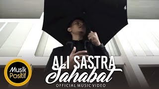 Ali Sastra - Sahabat (Official  Music Video)