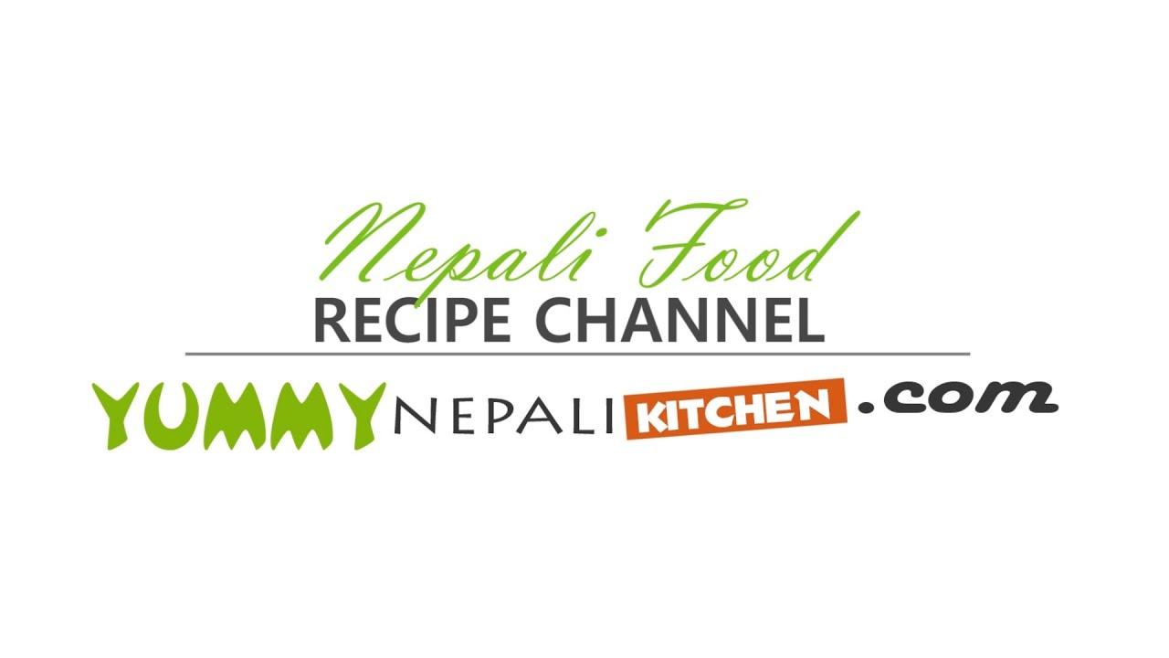 Nepali Recipe   Yummy Nepali Kitchen Intro - YouTube