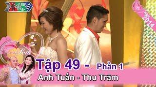 Táo bạo chê cô chân thấp chân cao và sàm sỡ - chàng trai cưới được vợ   Anh Tuấn – Thu Trâm   VCS 49