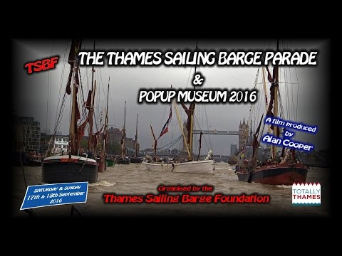 The THAMES SAILING BARGE PARADE & POPUP MUSEUM 2016