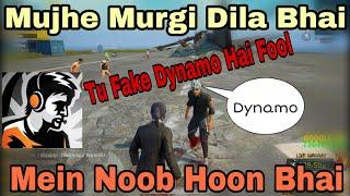 Part 1✔ Dynamo Playing With Random People, Mein Noob Hoon! Tu Fake Dynamo Hai Fool 😂 Murgi Dila Plz