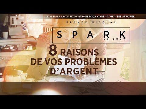 8 raisons de vos problèmes d'argent - SPARK LE SHOW - Franck Nicolas