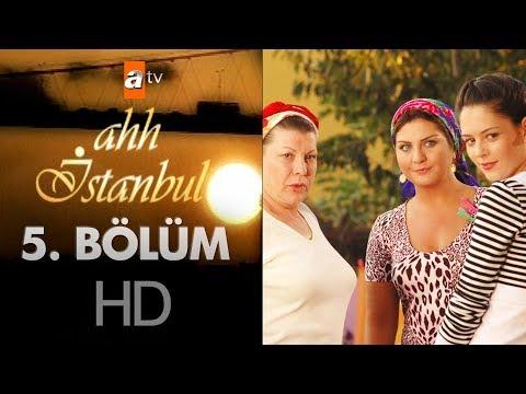 Ahh İstanbul 5. Bölüm