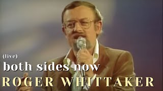 Roger Whittaker - Both Sides now