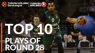 Top 10 Plays  - Turkish Airlines EuroLeague Regular Season Round 28