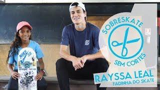 Fadinha do skate Rayssa Leal   Sem Cortes