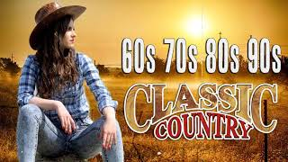 Top 100 Classic Country Songs Of 60s 70s 80s 90s - Greatest Old Country Songs Of All Time