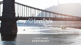 Loving Arms - Everybody (Radio Mix) LoveStyle Records