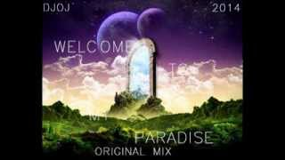 DJOJ - Welcome To My Paradise (Original Mix)