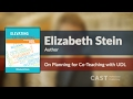 Elizabeth Stein on Planning for Co-Teaching with UDL