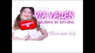 Via Vallen - Karna Su Sayang  Near Feat. Dian Sorowea  lirik 
