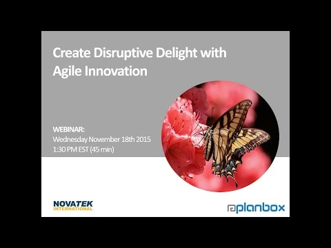 Nova-Innovate - Create Disruptive Delight with Agile Innovation Webinar