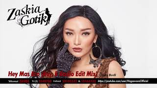 Zaskia Gotik Hey Mas Bro ver. Mix Audio.mp3
