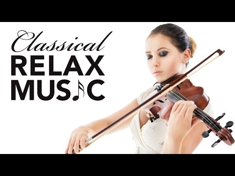 Classical Music for Relaxation, Music for Stress Relief, Relax Music, Instrumental Music, �