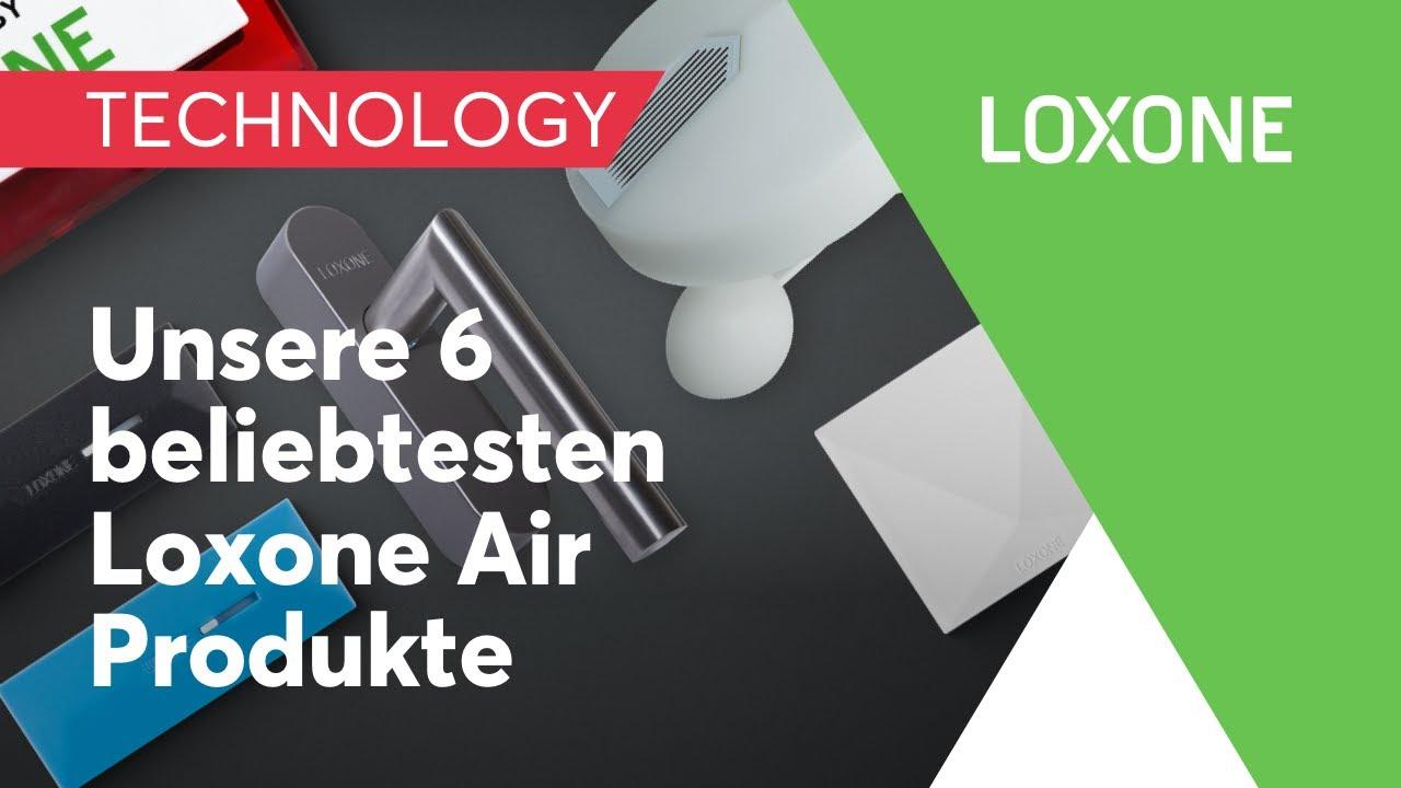 Die sechs beliebtesten Loxone Air Produkte