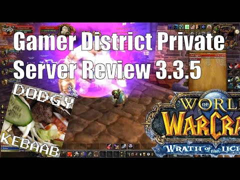 Gamer District Private Server Review WOTLK 3.3.5