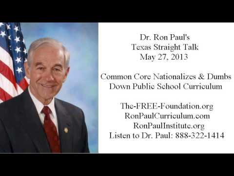ron-paul's-texas-straight-talk-5/27/13:-common-core-nationalizes-and-dumbs-down-public-schools