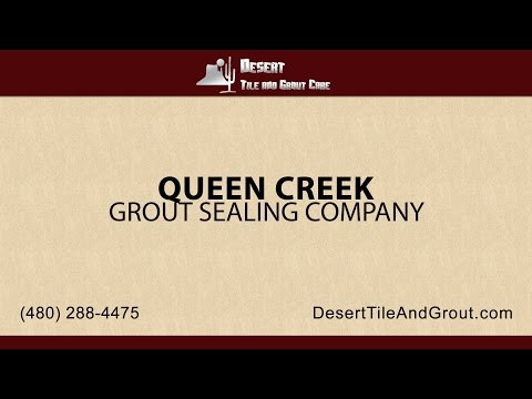 Queen Creek Grout Sealing Services | Desert Tile & Grout Care