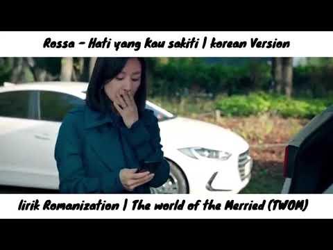 lirik-romanization- -rossa---hati-yang-kau-sakiti-korean-version -clip-:-the-world-of-the-merried 