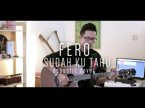 PROJECTOR - Sudah Ku Tahu (Cover by Fero) with Chord