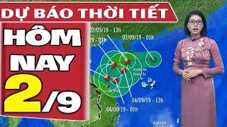 Dự báo thời tiết hôm nay mới nhất ngày 2/9   Tin Bão Số 5 Mới Nhất   Dự báo thời tiết 3 ngày tới