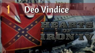 Hearts of Iron 4 Deo Vindice Mod | Ep 1 - Welcome to Dixieland