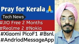 Tech News- Pray for Kerala, JIO Free 2 Months, Xiaomi PocoF1, Realme 2, Nokia 6.1 Plus