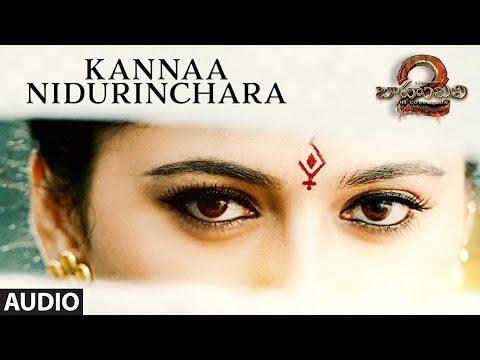 Kannaa Nidurinchara Full Song - Baahubali 2 Songs | Prabhas, Anushka | SS Rajamouli