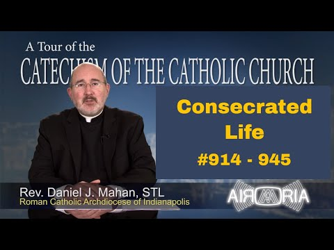 Tour of the Catechism #28 - Consecrated Life