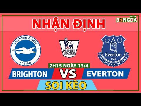 Nhận Định Soi Kèo bóng đá Brighton vs Everton, 2h15 ngày 13/4, vòng 31 giải ngoại hạng Anh
