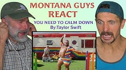 Montana Guys React To Taylor Swift - You Need To Calm Down