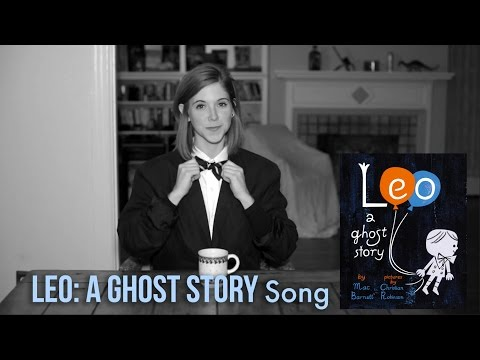 LEO: A GHOST STORY Song - Emily Arrow (book by Mac Barnett, pictures by Christian Robinson)
