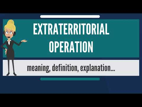What is EXTRATERRITORIAL OPERATION? What does EXTRATERRITORIAL OPERATION mean?