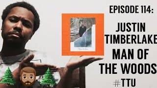 EPISODE 114: Justin Timberlake - Man of the Woods ALBUM REACTION