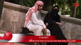 Ərəb turistlər Bakıya azyaşlı qızlarla seks üçün gəlir?