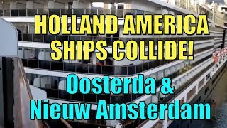 Holland America  Oosterda and Siater Ship Nieuw Amsterdam Collision