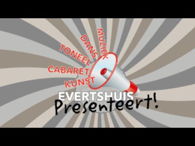 Preview avond  Evertshuis Presenteert