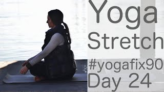 32 Minute Yoga Stretch Day 24 YogaFix90 with Fightmaster Yoga