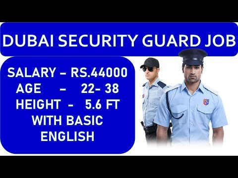 DUBAI SECURITY GUARD JOB , WORK IN DUBAI 9988365665 | 9888365665
