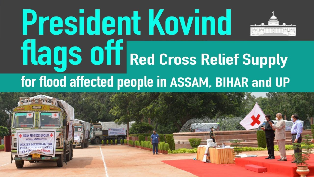 President Kovind flags off Red Cross Relief Supply for flood affected people in Assam, Bihar and UP