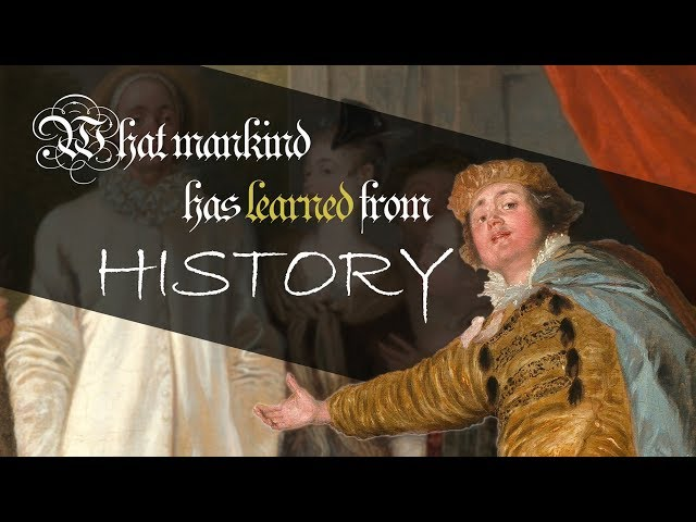 What mankind has learned from history (with subtitles!)