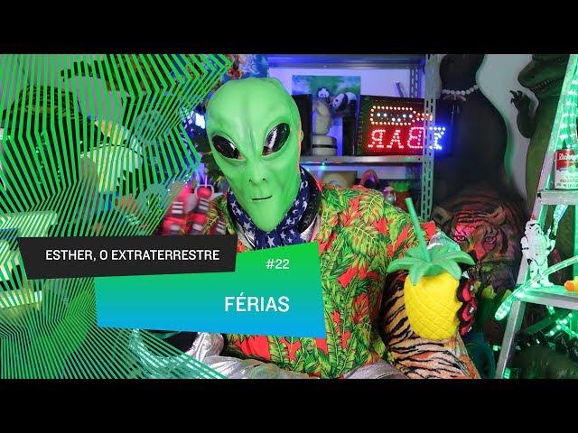 Esther, o Extraterrestre - Férias #22