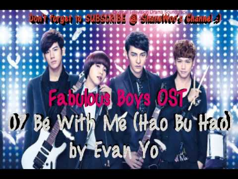 Fabulous Boys OST - 07 Be With Me (Hao Bu Hao) by Evan Yo