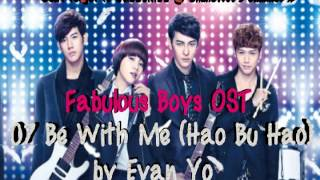 Fabulous Boys OST - 07 Be With Me (Hao Bu Hao) by Evan Yo Mp3
