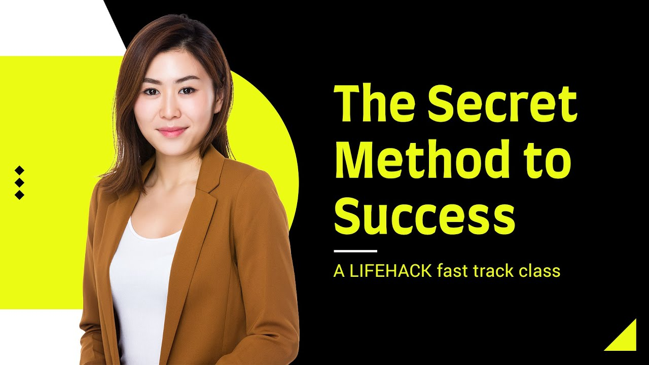 The Secret Method to Success: A Lifehack Fast Track Class