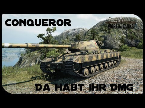 Let's Play World of Tanks | Conqueror | Da habt ihr DMG! [ German - Deutsch - Gameplay ]
