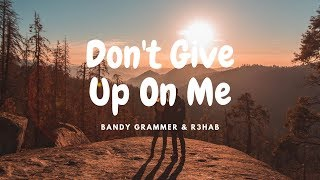 Gambar cover Andy Grammer & R3HAB - Don't Give Up On Me (Lyrics) (Sub. Español)